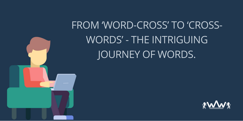 From 'word cross' to 'cross words' – the intriguing journey of words.